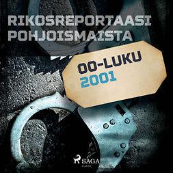 Kettunen, Ville - Rikosreportaasi Pohjoismaista 2001, äänikirja