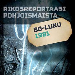Rantamäki, Tommi - Rikosreportaasi Pohjoismaista 1981, äänikirja