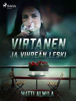 Almila, Matti - Virtanen ja vihreän leski, ebook