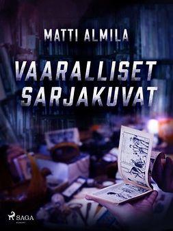 Almila, Matti - Vaaralliset sarjakuvat, ebook