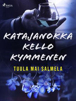 Salmela, Tuula Mai - Katajanokka kello kymmenen, ebook