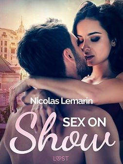 Lemarin, Nicolas - Sex on Show - erotic short story, ebook