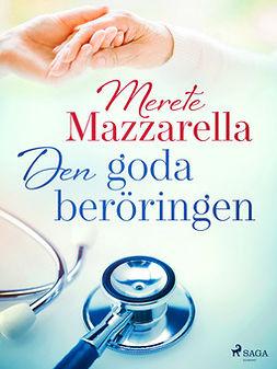 Mazzarella, Merete - Den goda beröringen, e-kirja