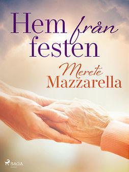Mazzarella, Merete - Hem från festen, e-bok