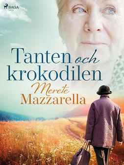 Mazzarella, Merete - Tanten och krokodilen, ebook