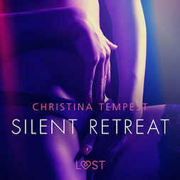 Tempest, Christina - Silent Retreat - erotisk novell, audiobook