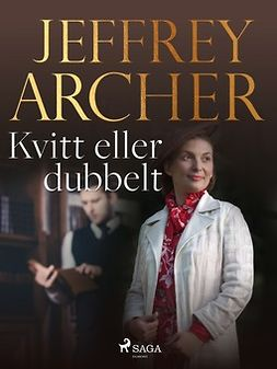 Archer, Jeffrey - Kvitt eller dubbelt, ebook