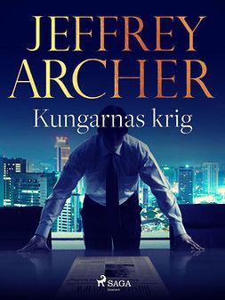 Archer, Jeffrey - Kungarnas krig, ebook