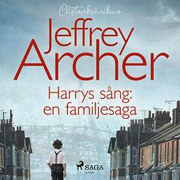 Archer, Jeffrey - Harrys sång: en familjesaga, äänikirja