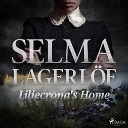 Lagerlöf, Selma - Liliecrona's Home, audiobook
