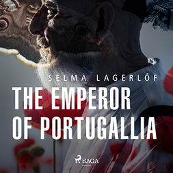 Lagerlöf, Selma - The Emperor of Portugallia, audiobook