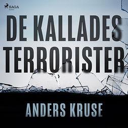 Kruse, Anders - De kallades terrorister, audiobook