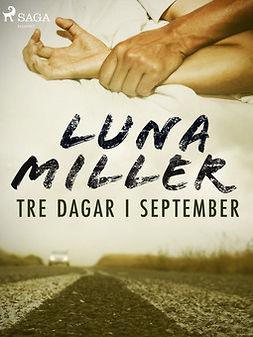 Miller, Luna - Tre dagar i september, ebook