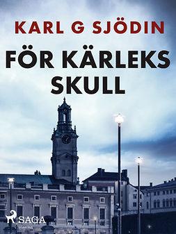 Sjödin, Karl G - För kärleks skull, ebook