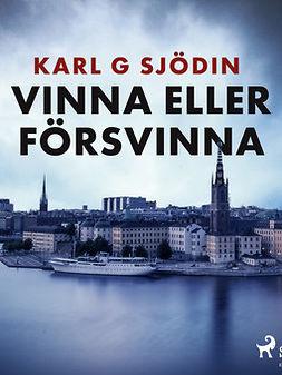 Sjödin, Karl G - Vinna eller försvinna, ebook