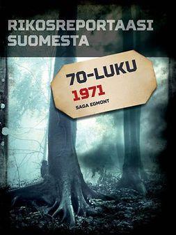 - Rikosreportaasi Suomesta 1971, e-kirja