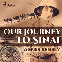 Bensly, Agnes - Our Journey to Sinai, audiobook