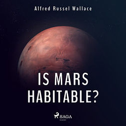 Wallace, Alfred Russel - Is Mars Habitable?, audiobook