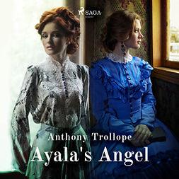Trollope, Anthony - Ayala's Angel, audiobook