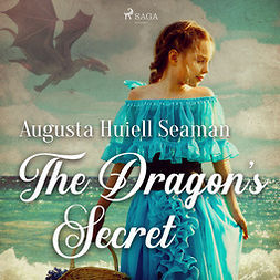 Seaman, Augusta Huiell - The Dragon's Secret, audiobook