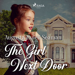 Seaman, Augusta Huiell - The Girl Next Door, audiobook