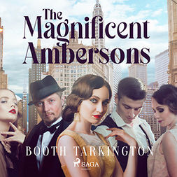 Tarkington, Booth - The Magnificent Ambersons, audiobook