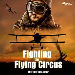 Rickenbacker, Eddie - Fighting the Flying Circus, audiobook