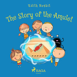 Nesbit, Edith - The Story of the Amulet, audiobook