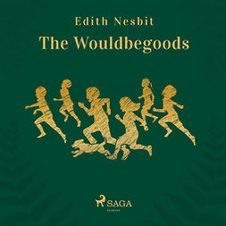 Nesbit, Edith - The Wouldbegoods, audiobook