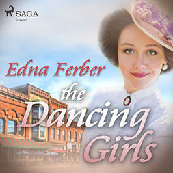 Ferber, Edna - The Dancing Girls, audiobook