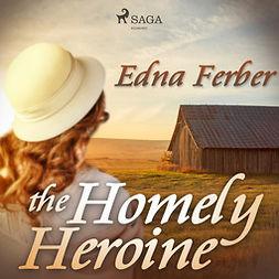 Ferber, Edna - The Homely Heroine, audiobook