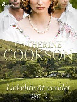 Cookson, Catherine - Liekehtivät vuodet - osa 2, e-kirja