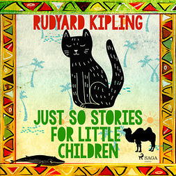 Kipling, Rudyard - Just So Stories for Little Children, audiobook