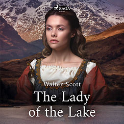 Scott, Sir Walter - The Lady of the Lake, audiobook