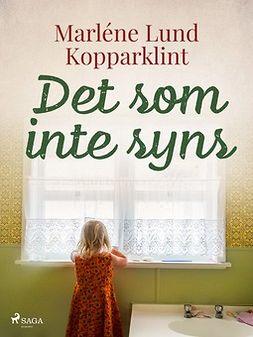 Kopparklint, Marléne Lund - Det som inte syns, e-kirja