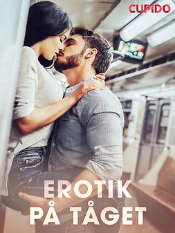 Cupido, - - Erotik på tåget, ebook