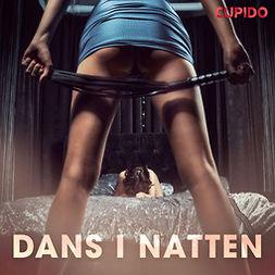 Cupido, - - Dans i natten, audiobook