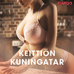 Cupido - Keittiön kuningatar, äänikirja
