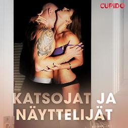 Cupido - Katsojat ja näyttelijät, äänikirja
