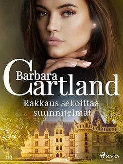 Cartland, Barbara - Rakkaus sekoittaa suunnitelmat, e-kirja