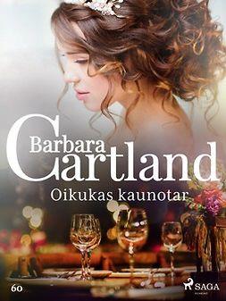 Cartland, Barbara - Oikukas kaunotar, e-kirja
