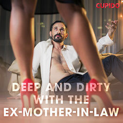 Anderson, Alessandra - Deep and Dirty with the Ex-Mother-in-Law, audiobook