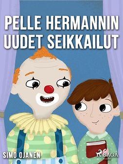 Ojanen, Simo - Pelle Hermannin uudet seikkailut, e-kirja