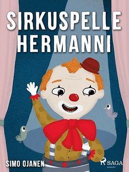 Ojanen, Simo - Sirkuspelle Hermanni, e-kirja