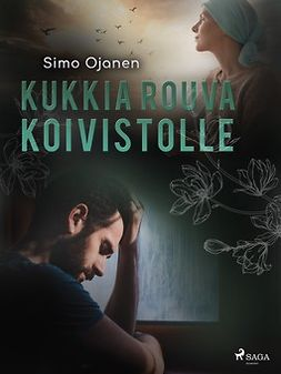 Ojanen, Simo - Kukkia rouva Koivistolle, e-kirja