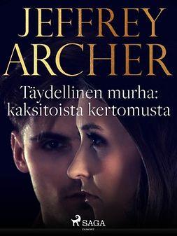 Archer, Jeffrey - Täydellinen murha: kaksitoista kertomusta, e-kirja