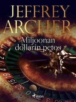 Archer, Jeffrey - Miljoonan dollarin petos, e-kirja