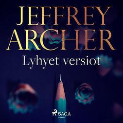 Archer, Jeffrey - Lyhyet versiot, äänikirja