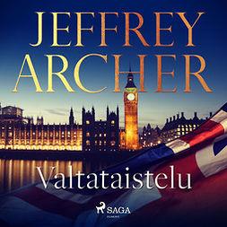 Archer, Jeffrey - Valtataistelu, äänikirja