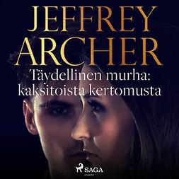 Archer, Jeffrey - Täydellinen murha: kaksitoista kertomusta, äänikirja